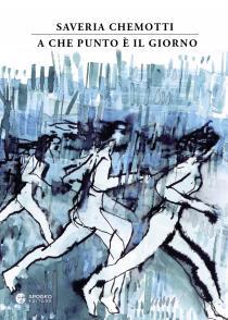 Copertina libro A che punto è il giorno di Saveria Chemotti