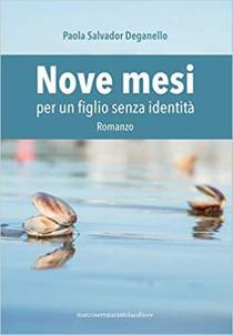 Copertina Nove mesi per un figlio senza identità, di Salvador Deganello Paola