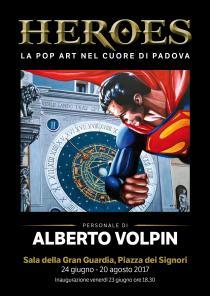 HEROES. La pop art nel cuore di Padova. Personale di Alberto Volpin