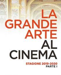 La Grande Arte al Cinema 2019. Ia parte